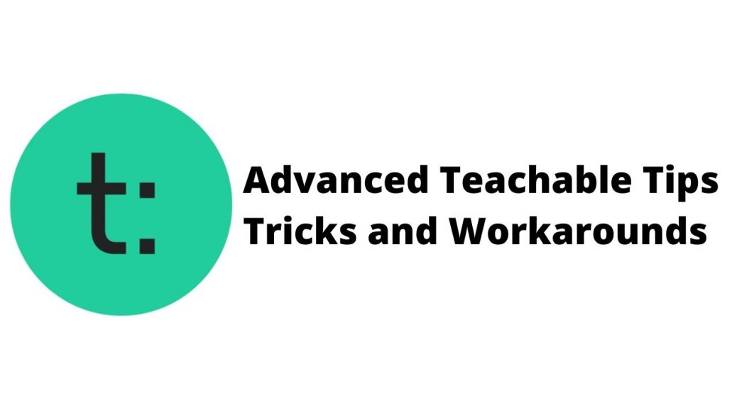 Teachable Tips Tricks and Workarounds